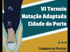 VI TORNEIO DE NATAÇÃO ADAPTADA CIDADE DO PORTO